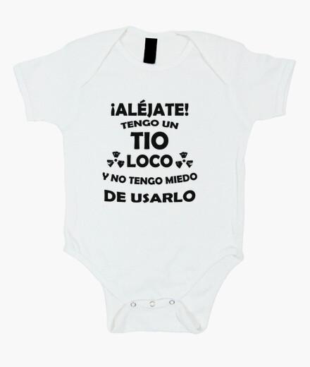 Body para bebe Alejate Tengo un tio loco y no tengo miedo de usarlo
