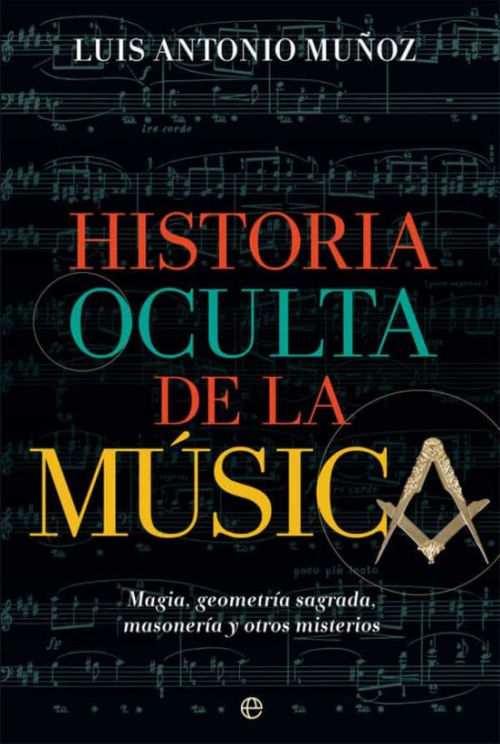 Libro Historia oculta de la musica de Luis Antonio Munoz
