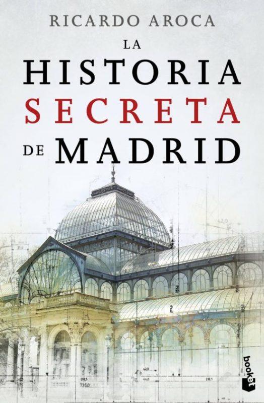Libro La historia secreta de Madrid de Ricardo Aroca