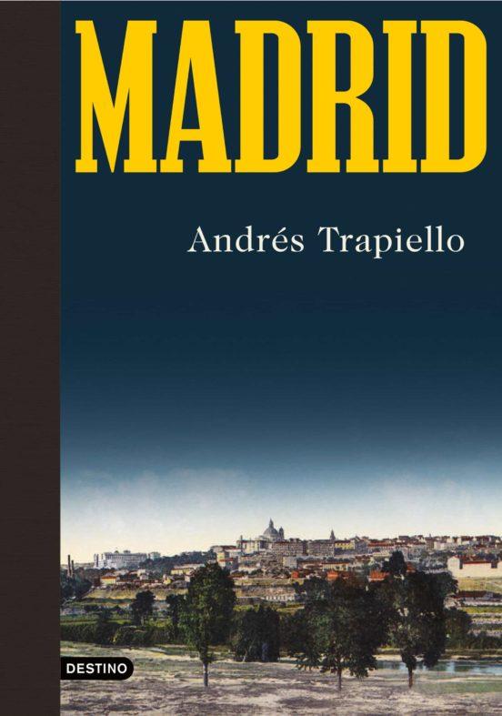 Libro Madrid de Andres Trapiello