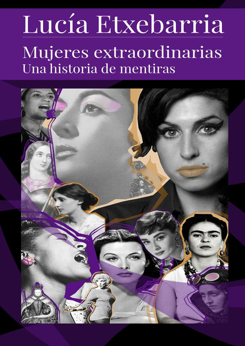 Libro Mujeres Extraordinarias Una historia de mentiras de Lucia Etxebarria