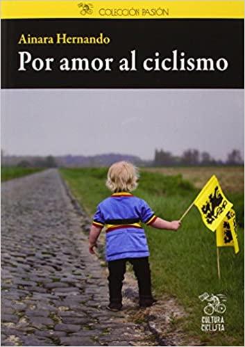 Libro Por amor al ciclismo de Ainara Hernando
