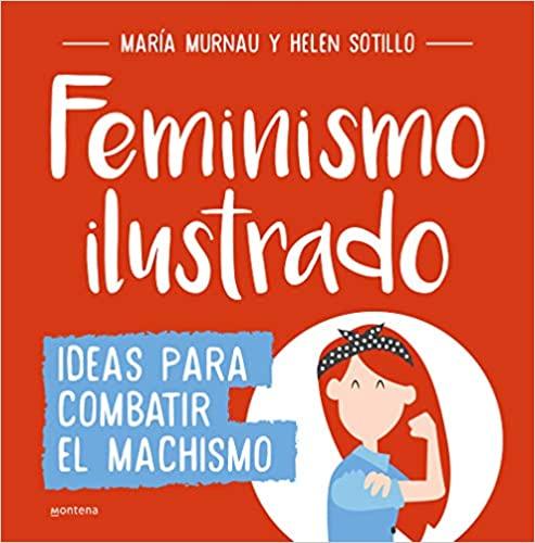 feminismo ilustrado ideas para combatir el machismo