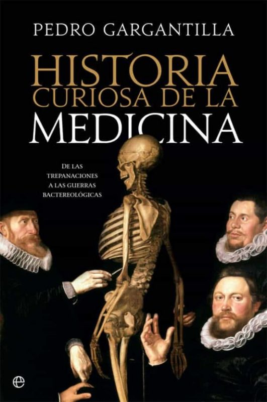 historia curiosa de la medicina de pedro gargantilla