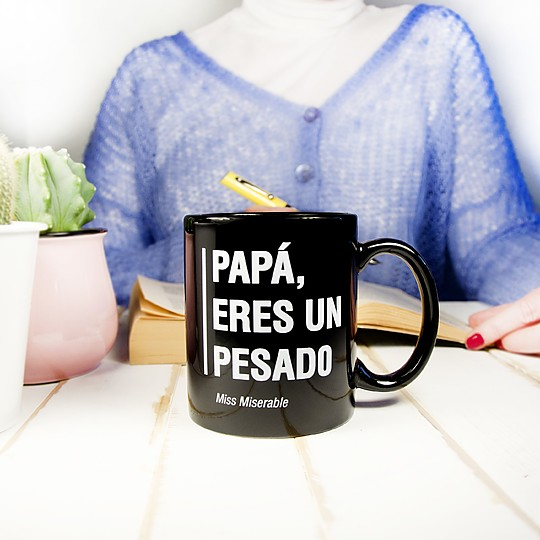 taza con mensaje papa eres un pesado
